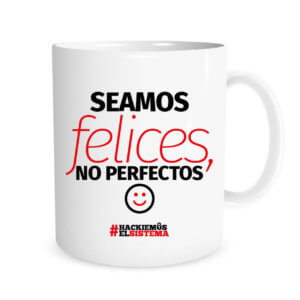 Seamos felices no perfectos