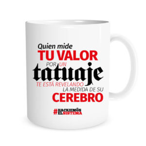 Quien mide tu valor por un tatuaje te está revelando la medida de su cerebro
